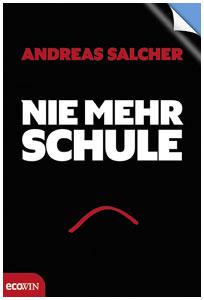 Buch Nie mehr Schule, Andreas Salcher
